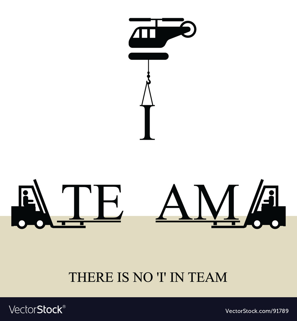 Motivational Quotes For Sports Teams: No 'I' In Team Poster Royalty Free Vector Image