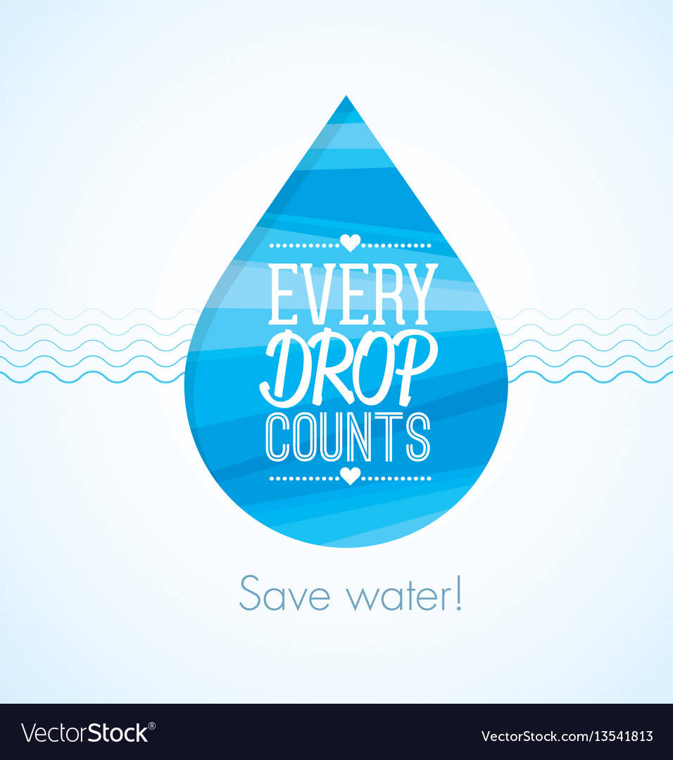 Every drop counts eco friendly save water clean vector image
