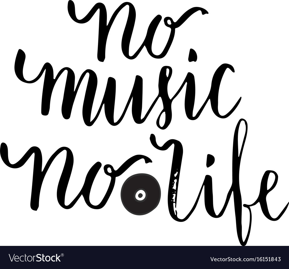 Inspirational Quotes About Music And Life Entrancing No Music No Life Inspirational Quote About Music Vector Image