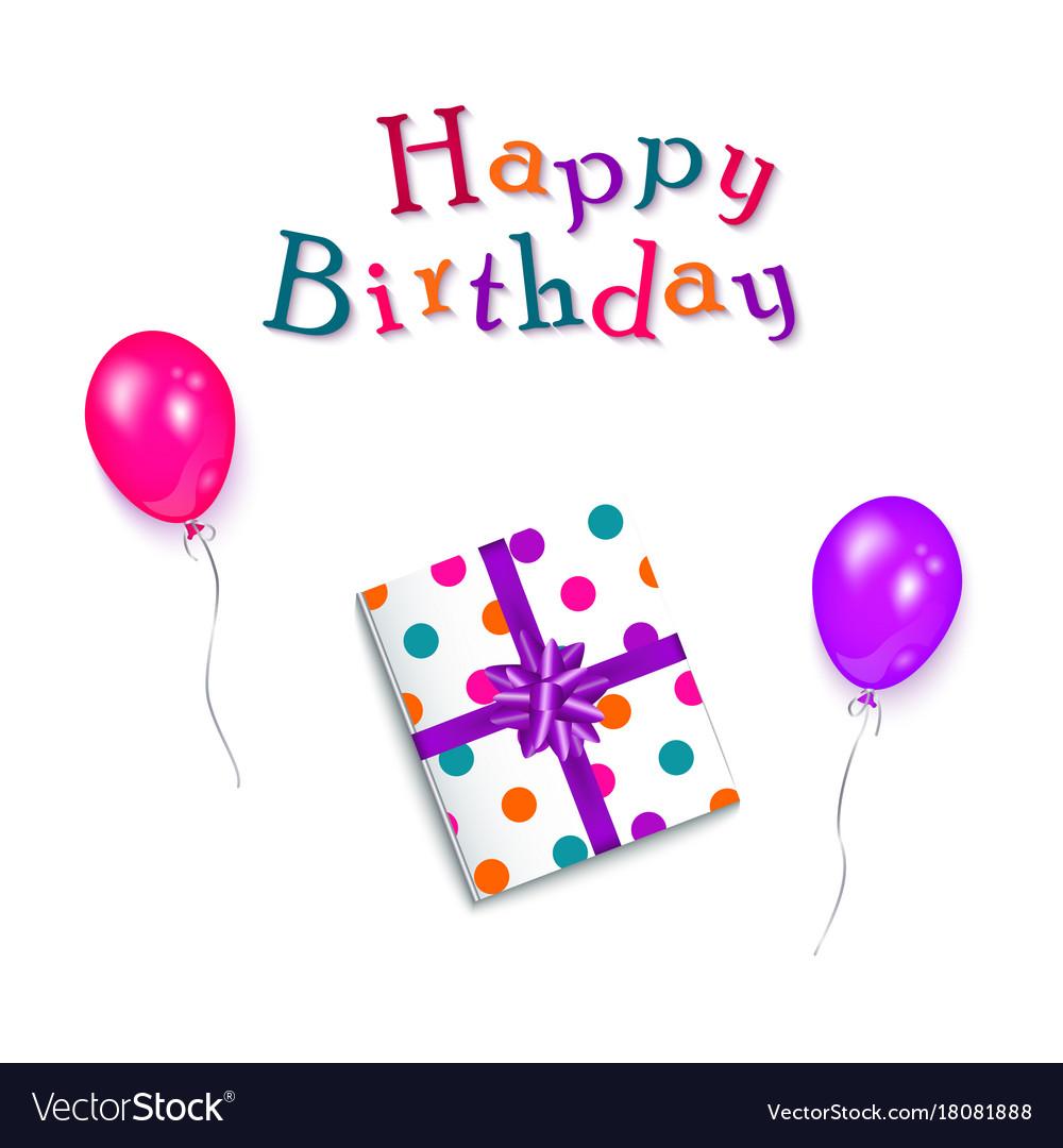 Happy birthday text present box and balloons vector image