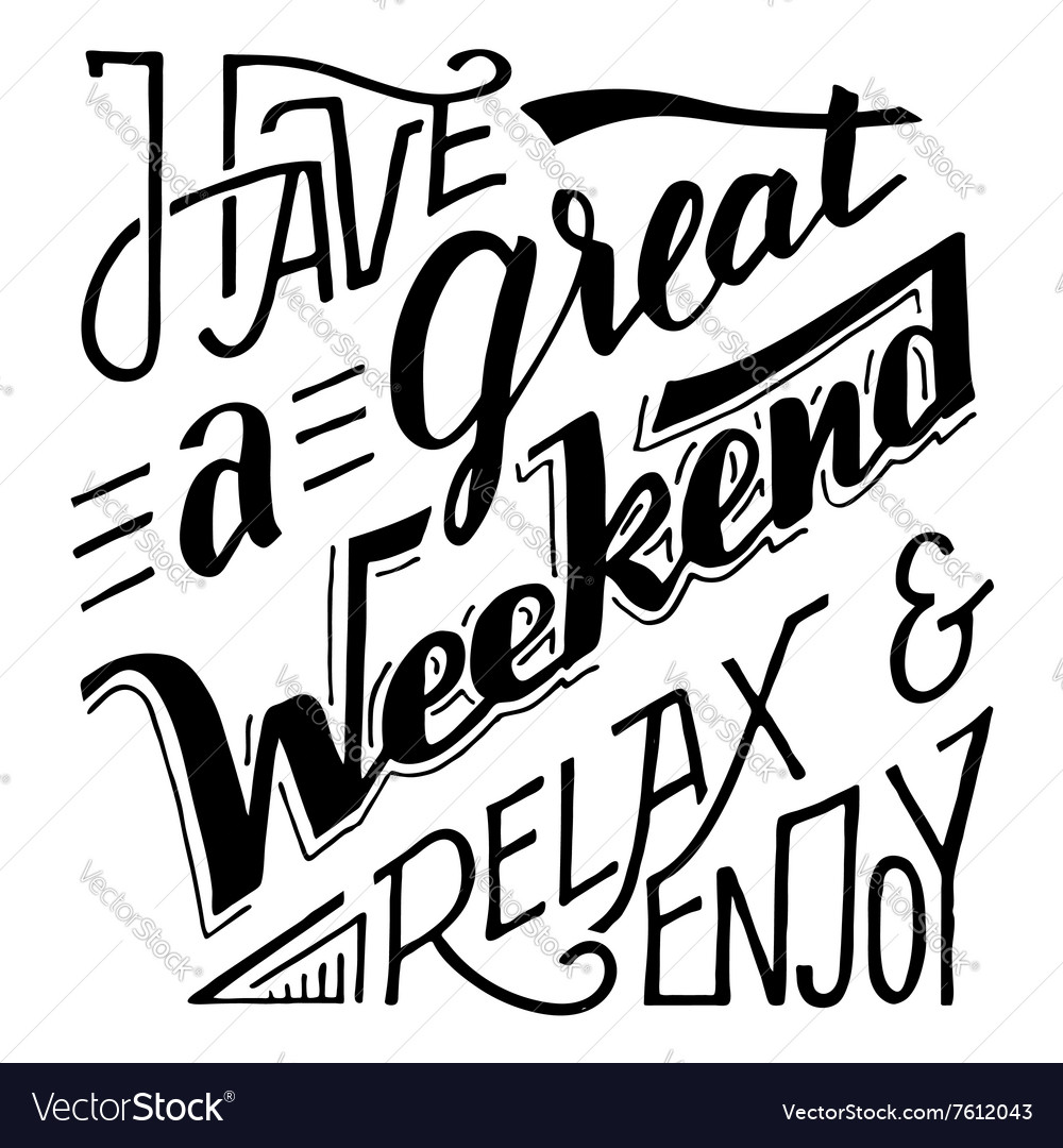 Have a great weekend relax and enjoy lettering Vector Image