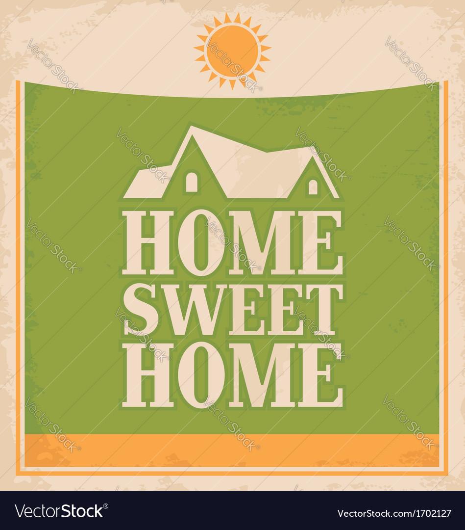 Poster design vintage - Vintage Home Sweet Home Poster Design Vector Image