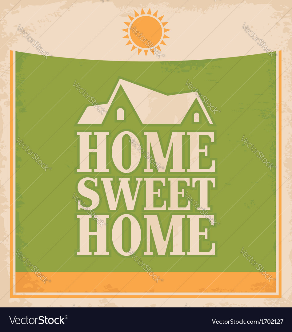 Vintage Home sweet home poster design Royalty Free Vector