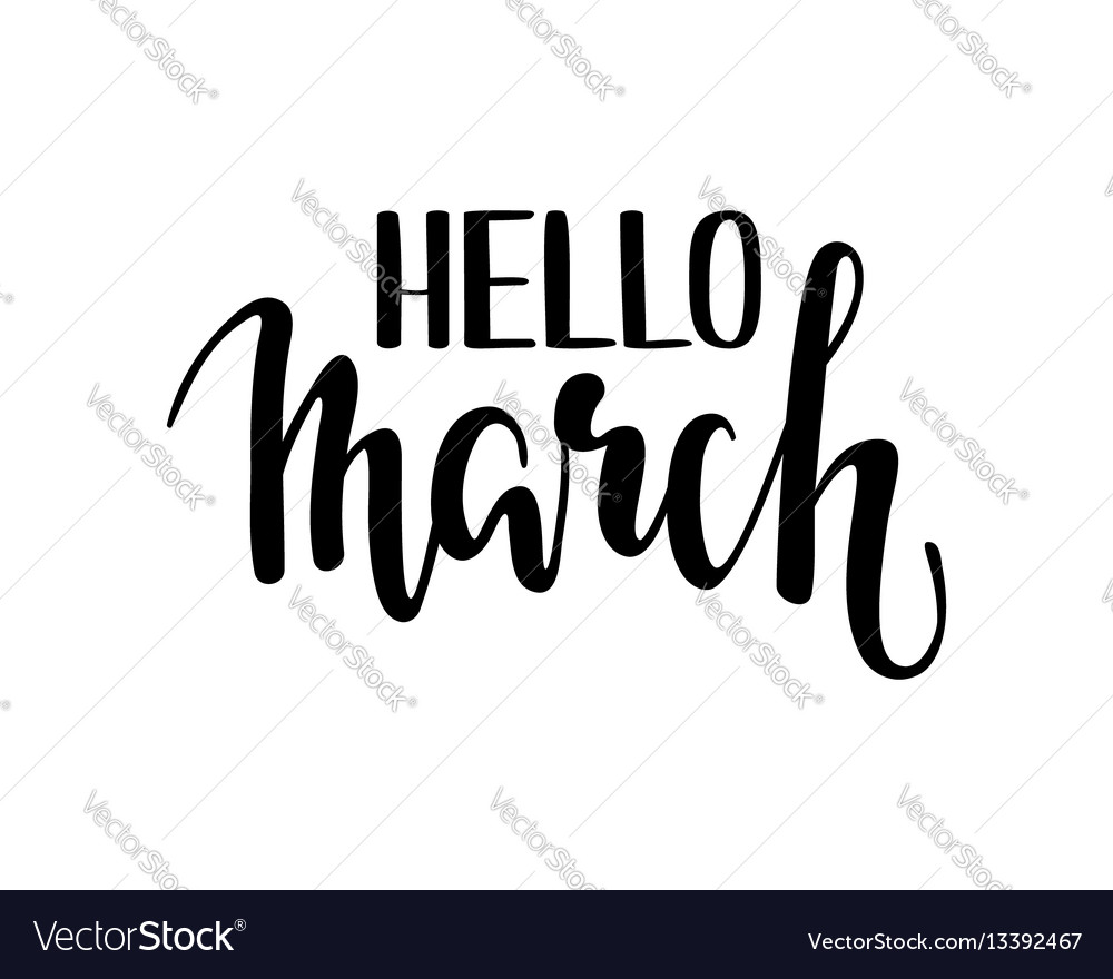 Hello march hand drawn calligraphy and brush pen vector image
