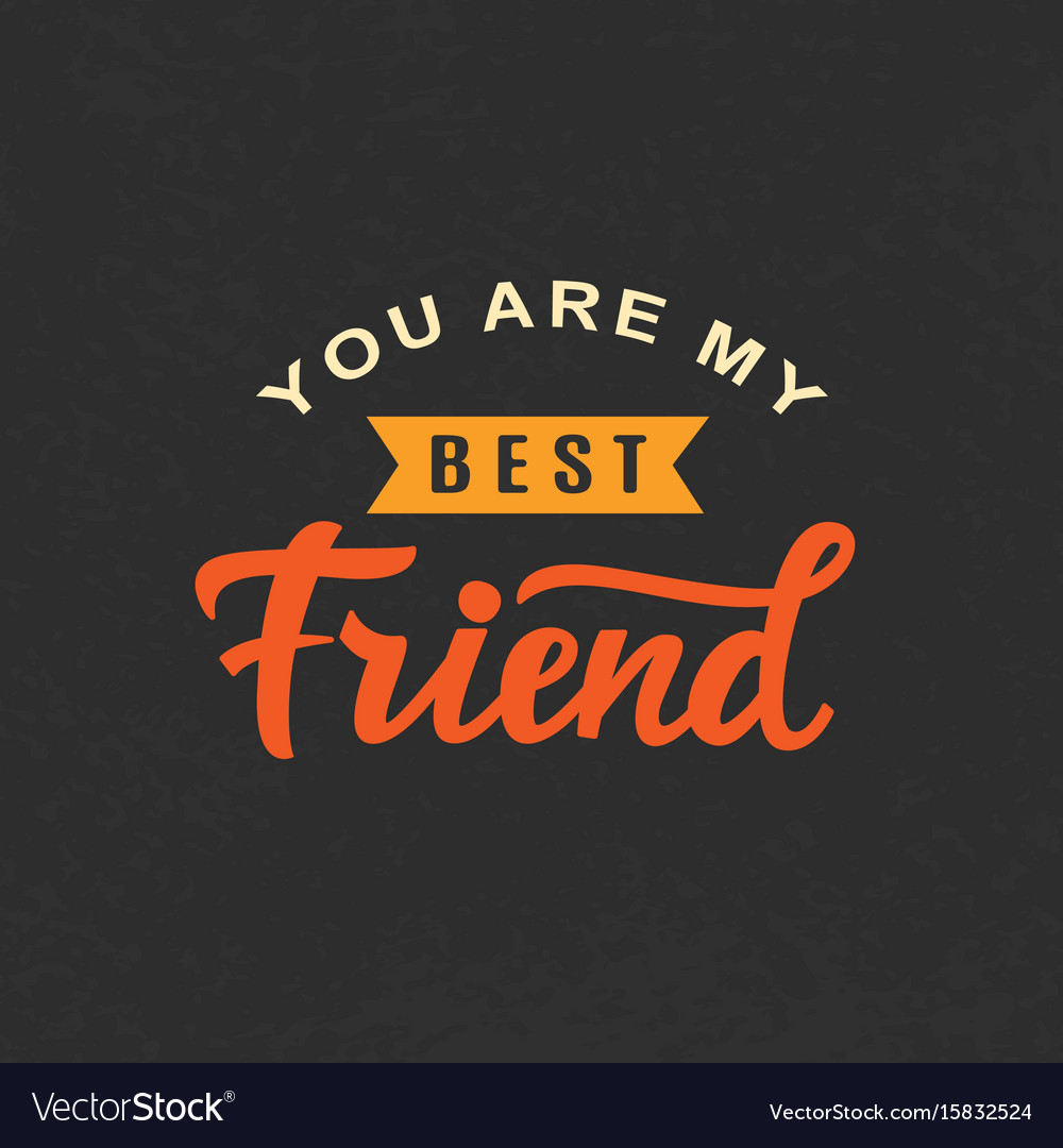 You are my best friend friendship day cute poster vector image