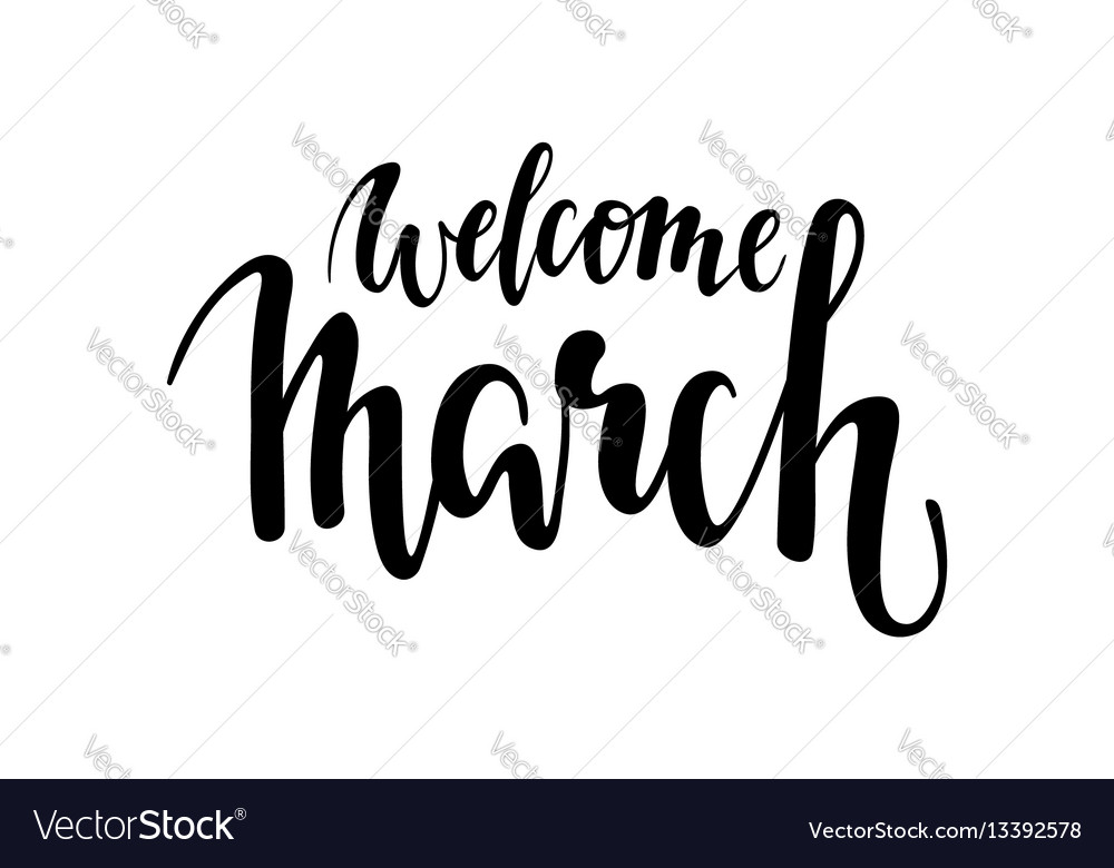 Welcome march hand drawn calligraphy and brush vector image