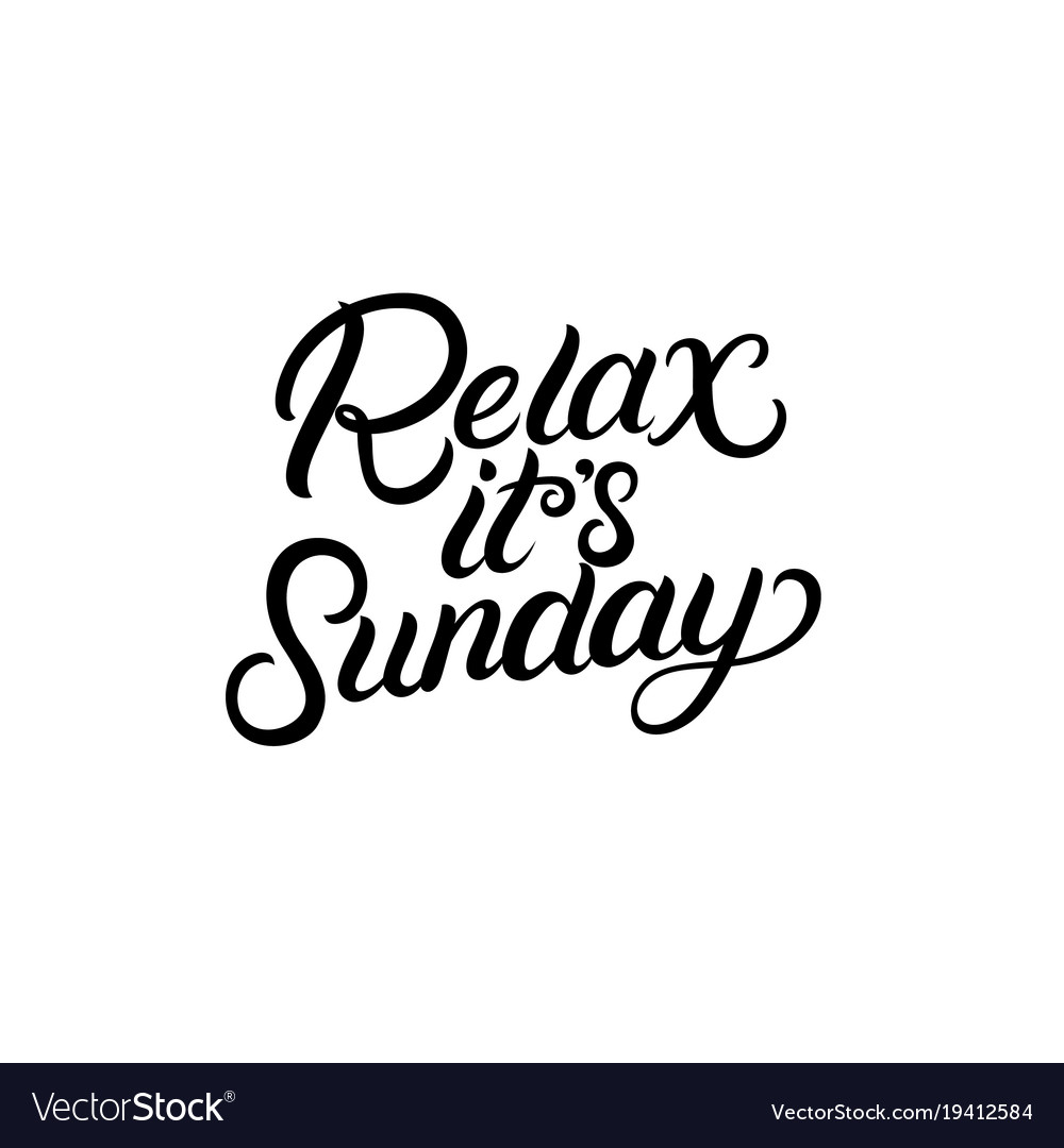 Relax its sunday hand written lettering vector image