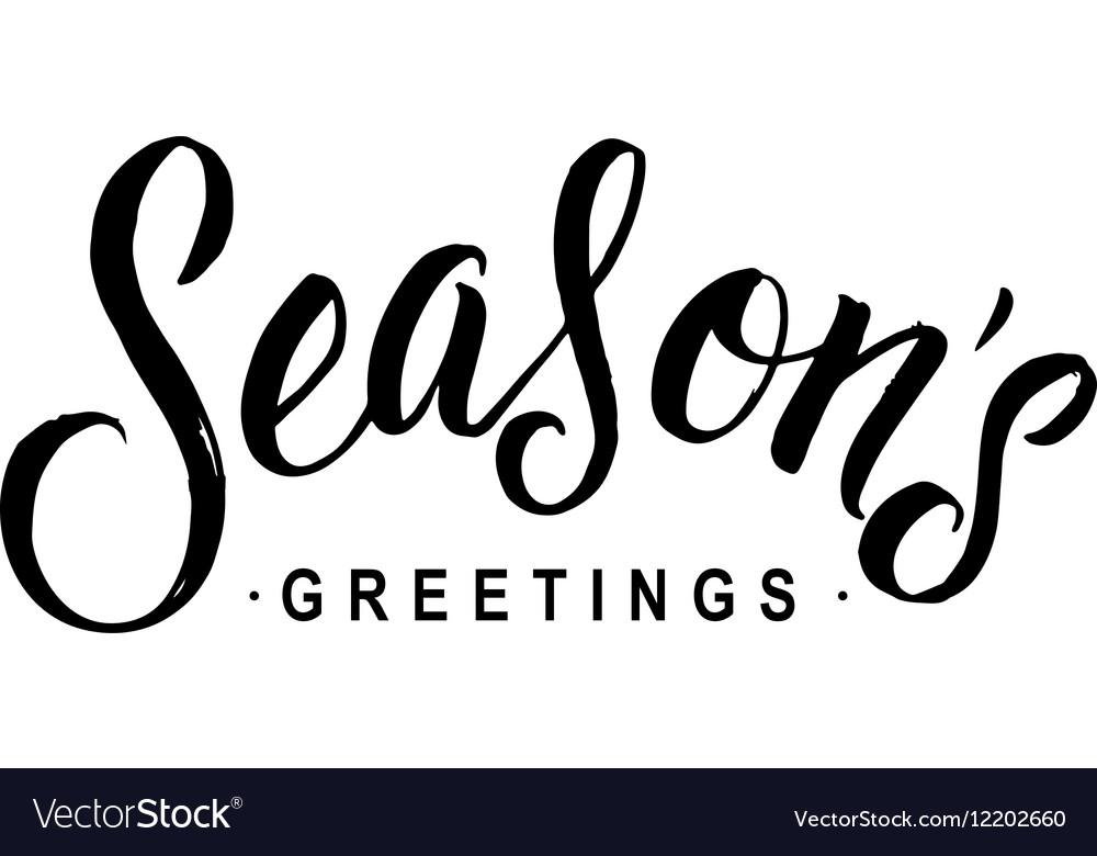 Seasons Greetings Calligraphy Greeting Card Black vector image