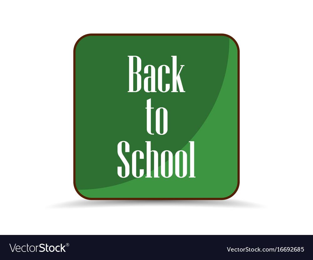 Back to school application icon school board vector image