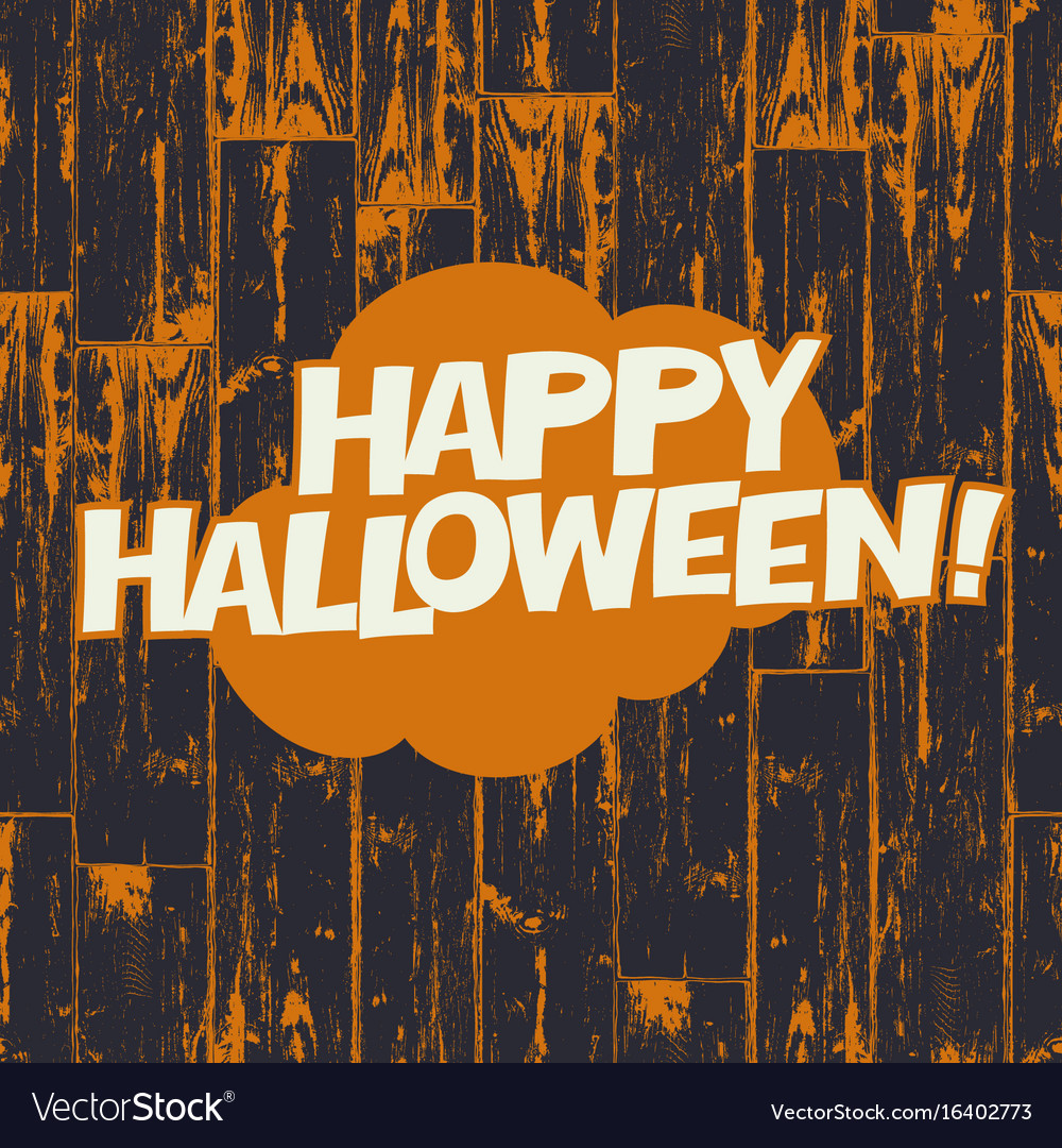 Happy halloween greetings on wooden black and Vector Image