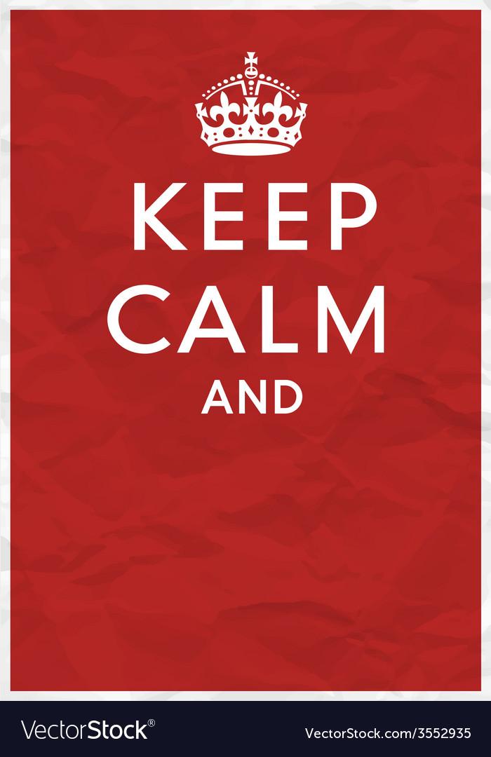 Keep calm editorial Vector Image
