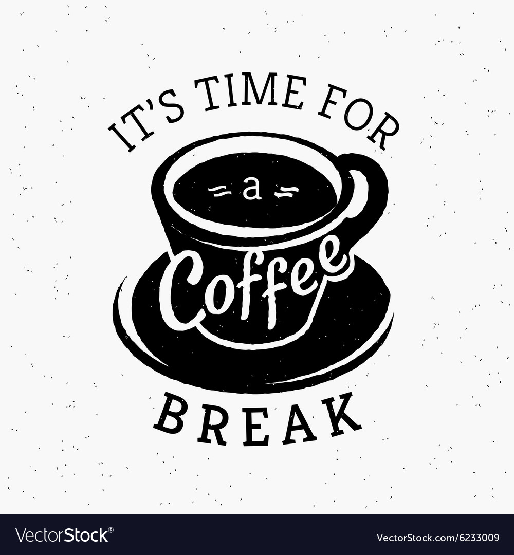 Its time for a coffee break hipster stylized vector image