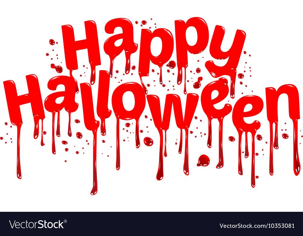 happy halloween sign blood royalty free vector image rh vectorstock com Halloween Moon Vector Halloween Vector Graphics