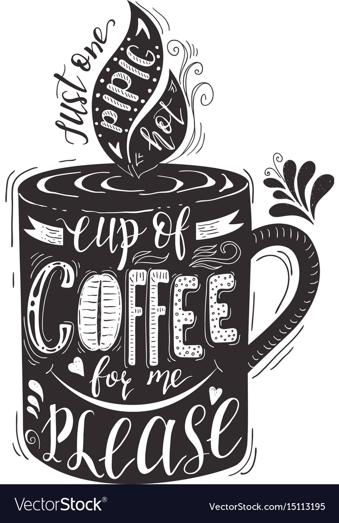 Quote for coffee hand-drawn lettering on vector image