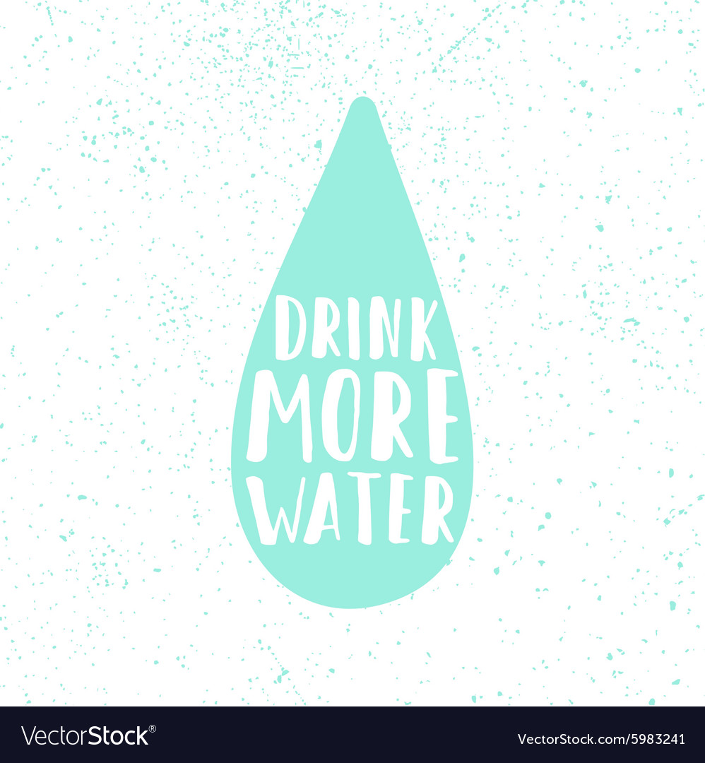 Drink more water Drop silhouette and motivation vector image