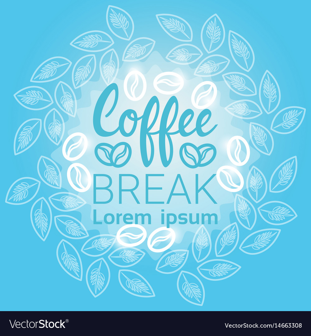 Coffee break breakfast drink beverage banner with vector image
