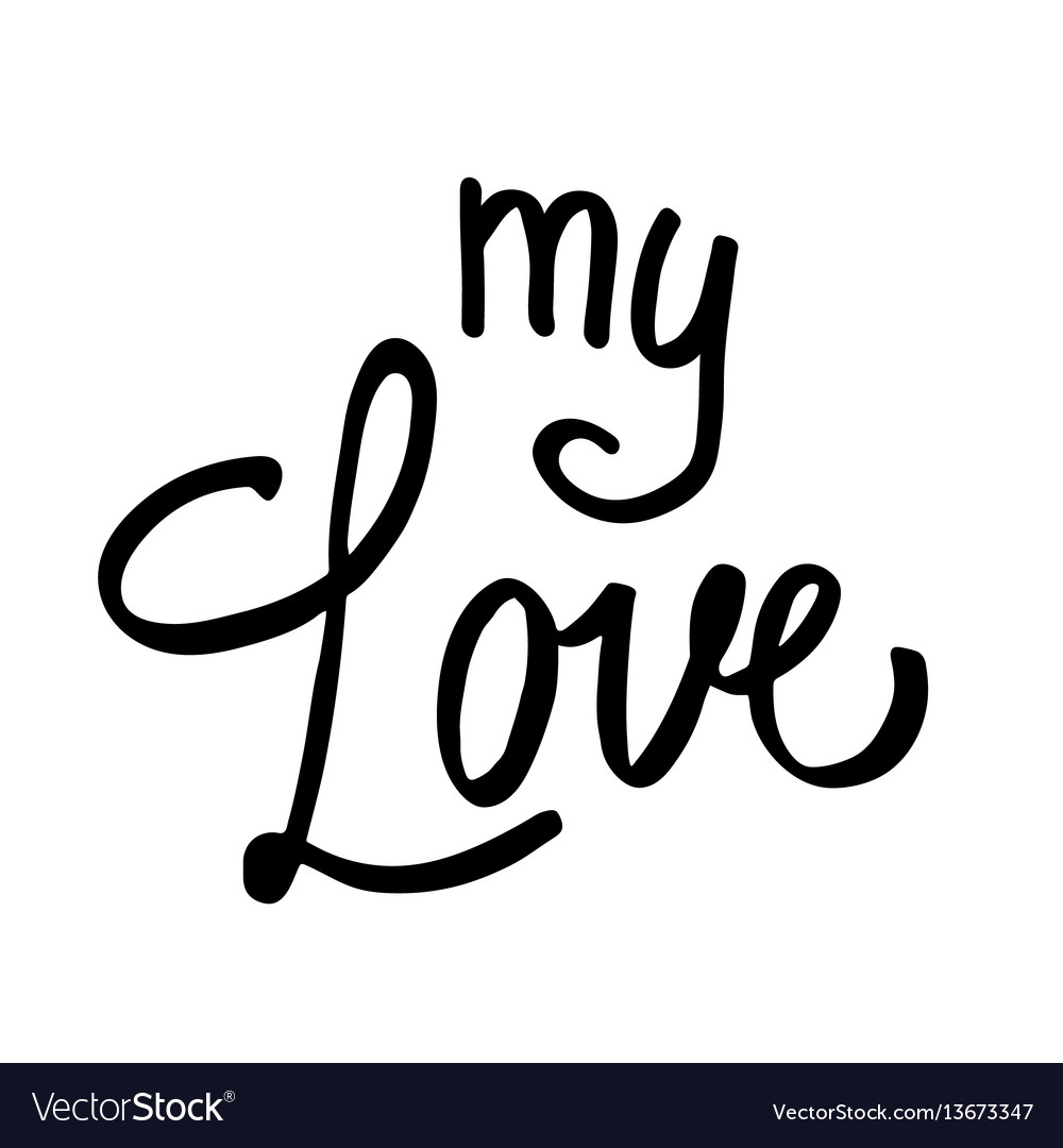 Valentine hand drawn lettering my love for vector image