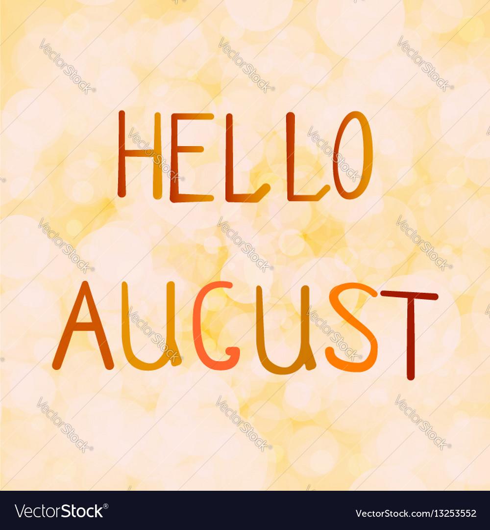 Inscription hello august on an vector image