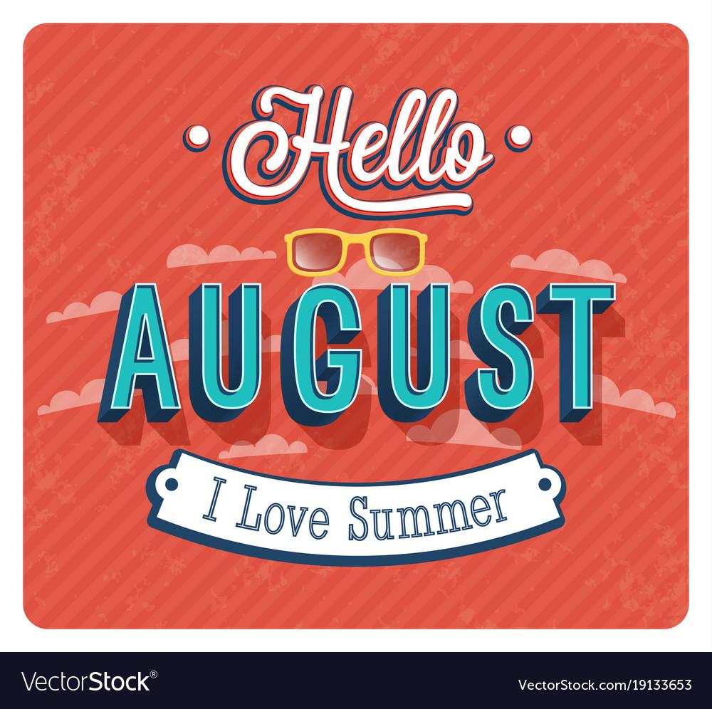 Hello august typographic design vector image