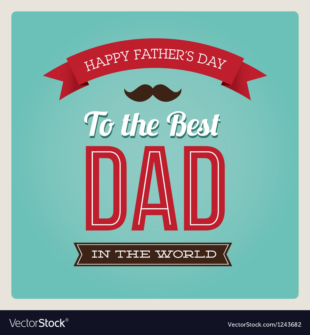 Fathers day card typo vector image