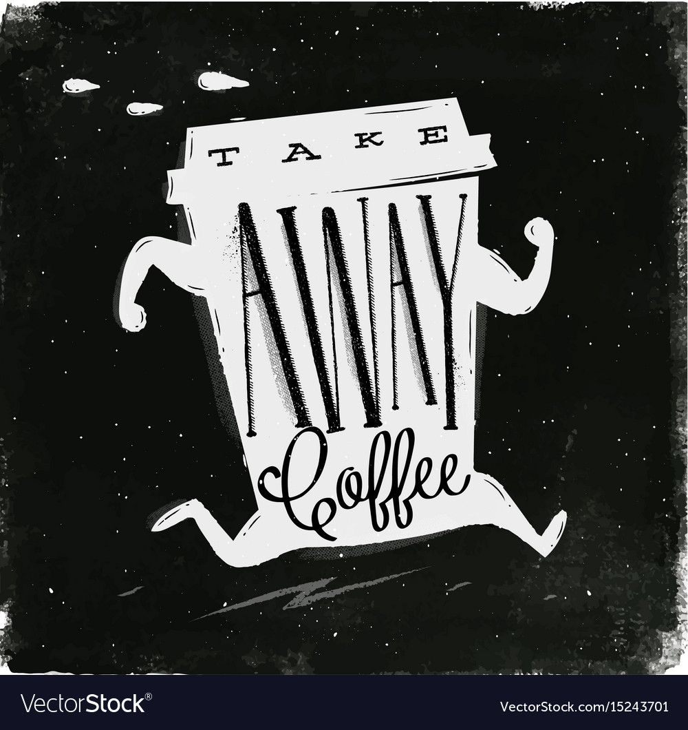 Poster take away coffee chalk vector image