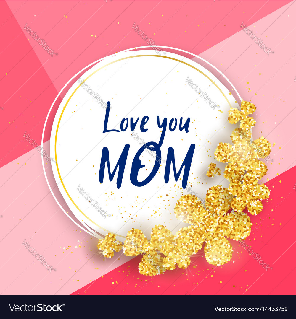Love you mom happy mothers day greeting card vector image kristyandbryce Image collections
