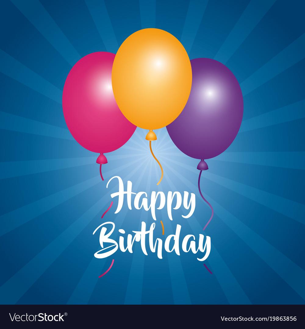 Happy birthday card three balloons decoration blue vector image