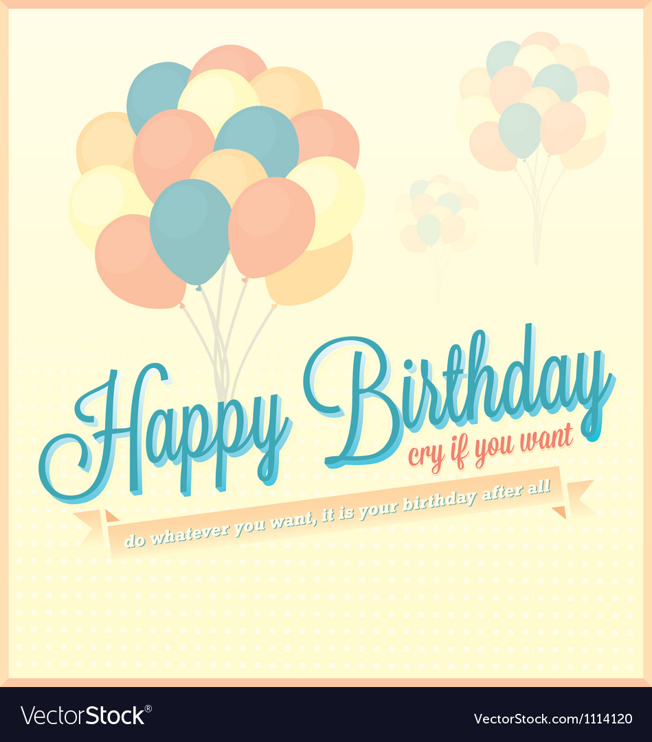 Vintage Happy Birthday Card With Balloons Vector Image – Vintage Happy Birthday Cards