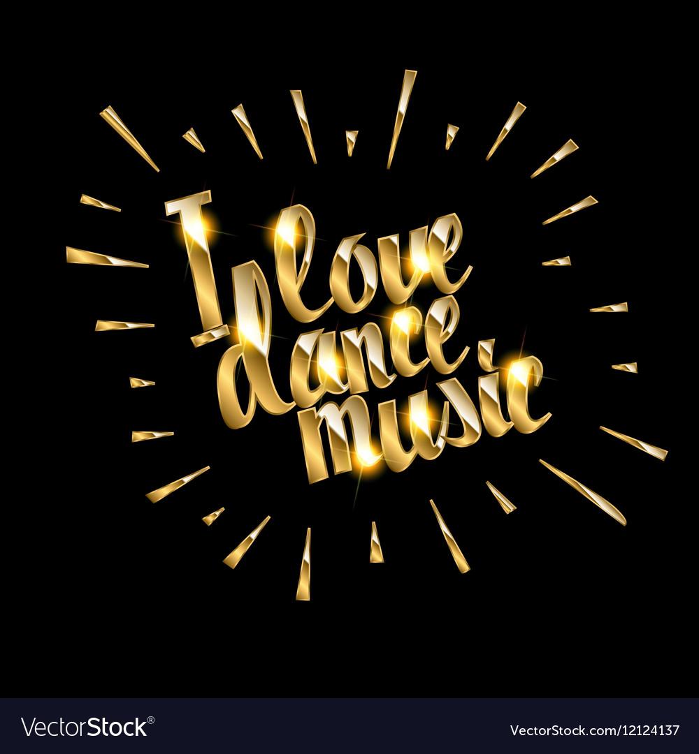 I love dance music vector image