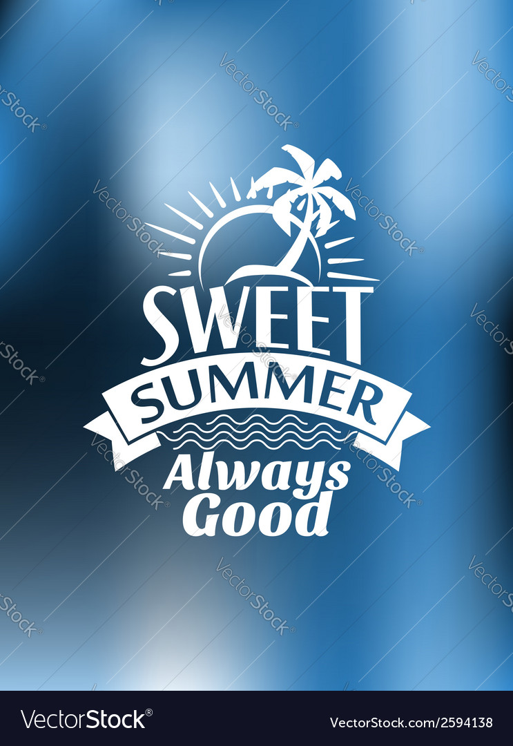 Poster design vector - Sweet Summer Always Good Poster Design Vector Image