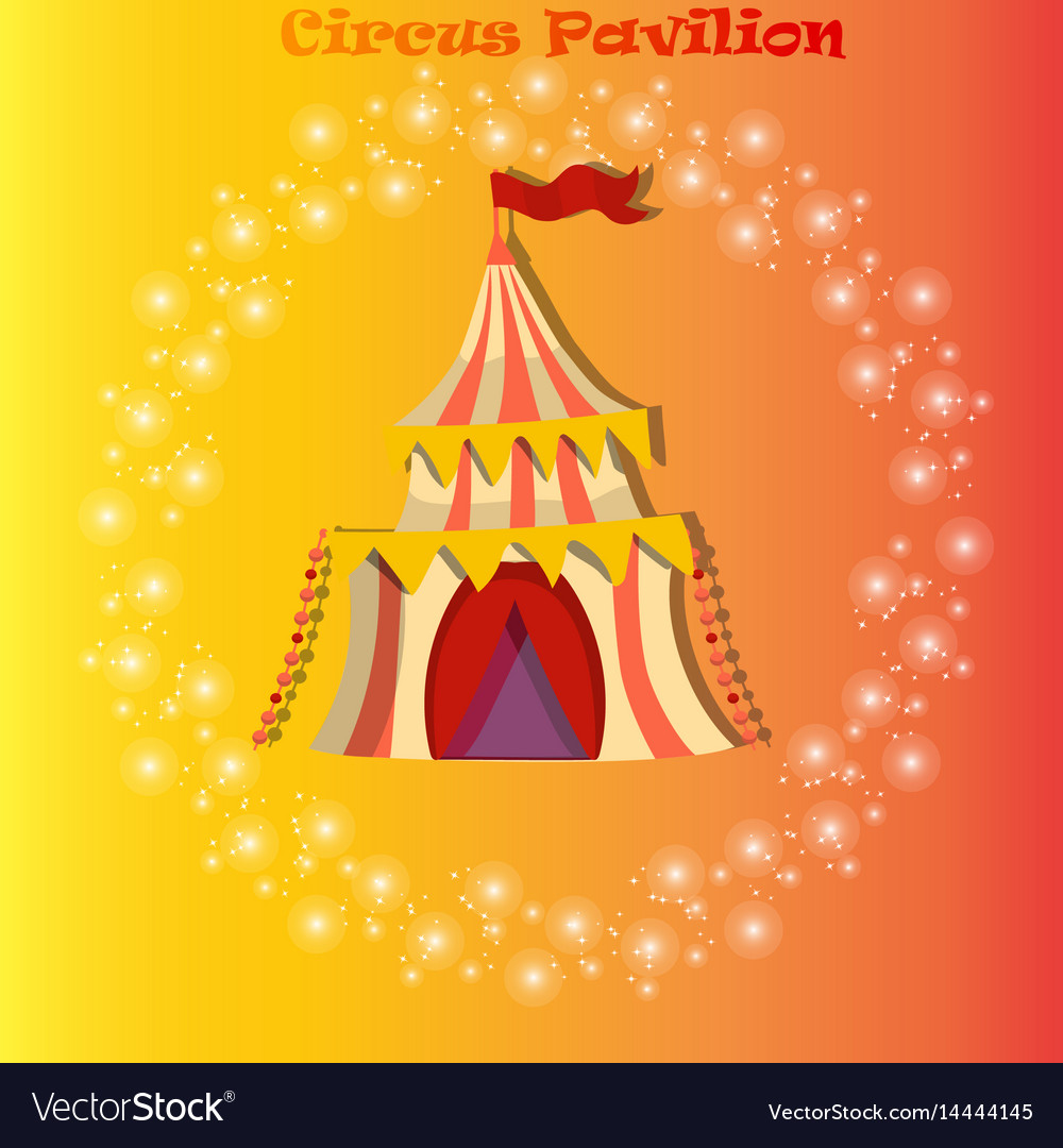 Circus or carnaval tent or pavilion vector image  sc 1 st  VectorStock & Circus or carnaval tent or pavilion Royalty Free Vector