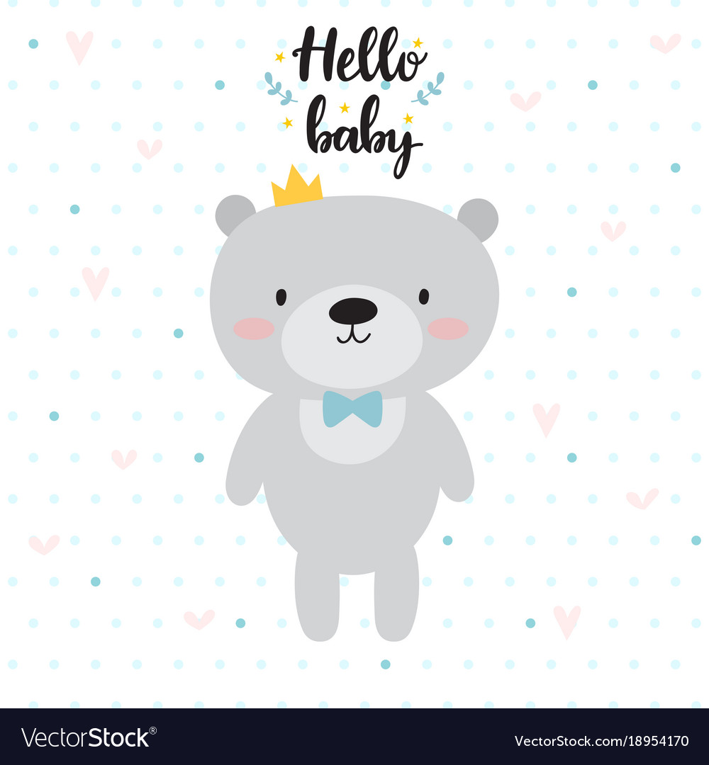 Hello baby cute card with cartoon bear and crown vector image