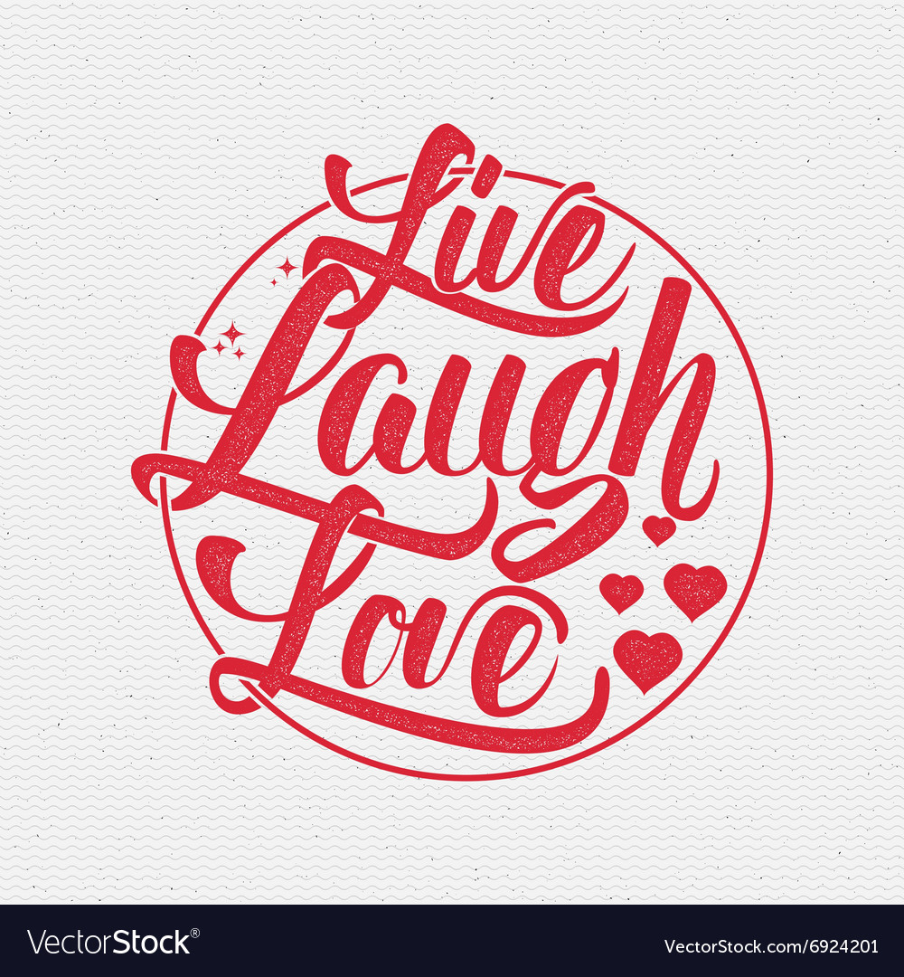 Live Laugh Love Quote Live Laugh Love Hand Lettering Quote Royalty Free Vector