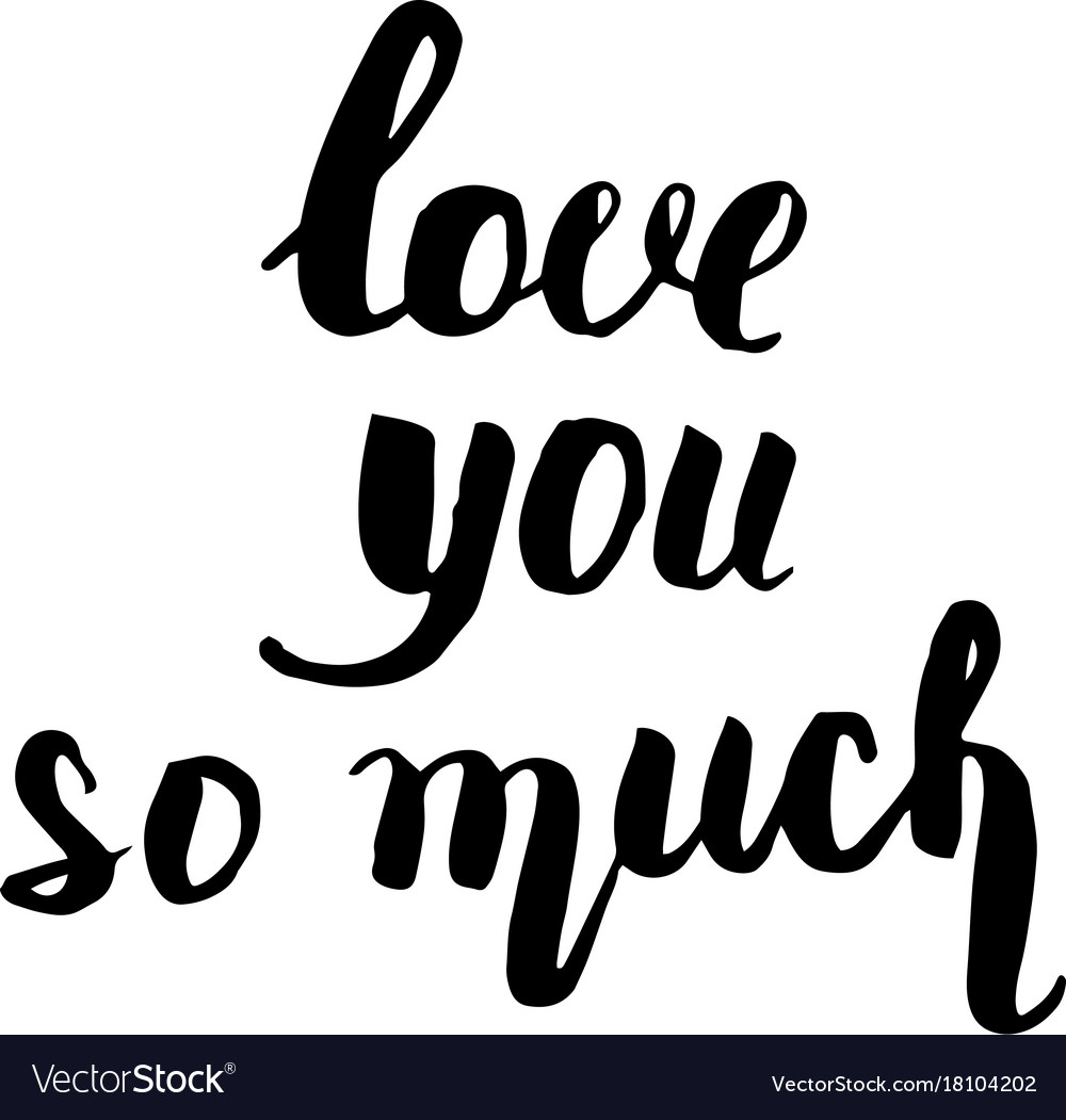 I Love You So Much Quotes Love You So Much Beautiful Quote Writtenhand Vector Image