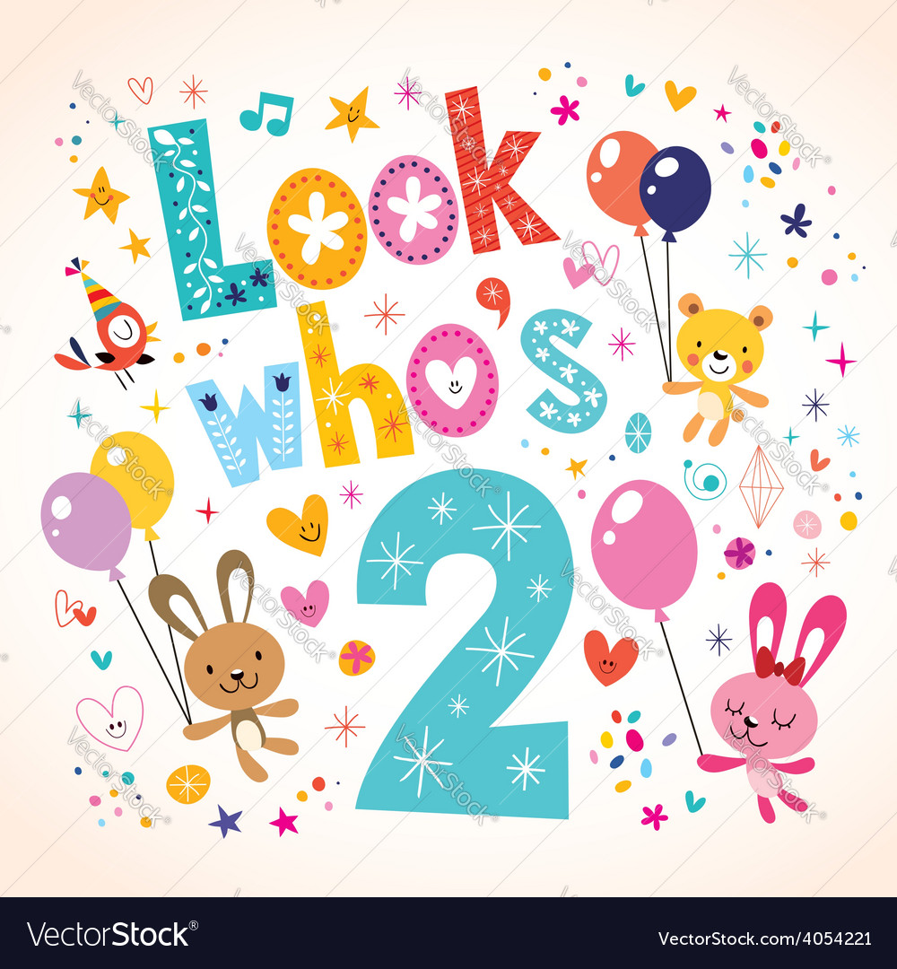 Look whos two second birthday card Royalty Free Vector Image – Second Birthday Cards