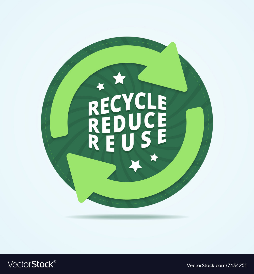 Recycle reduce reuse badge vector image