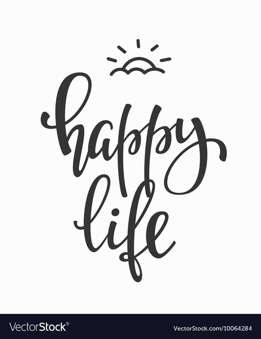Happy Life quote typography vector image