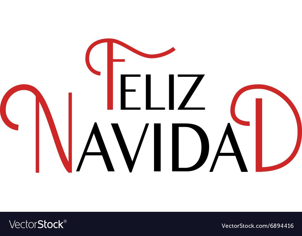 Feliz Navidad lettering Feliz Navidad banner vector image