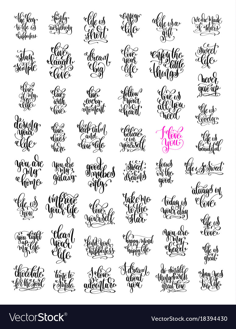 Positive Quotes On Life 50 Hand Lettering Love And Life Positive Quotes Vector Image