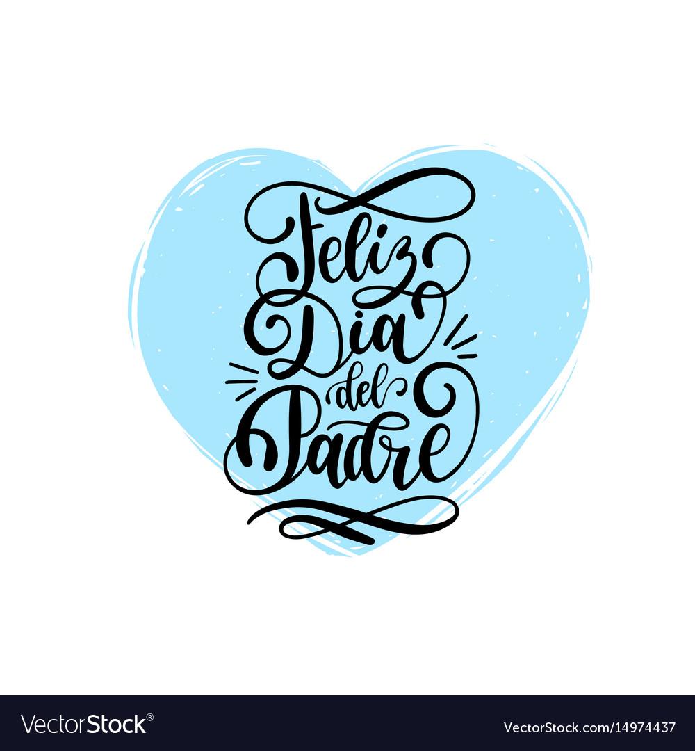Feliz dia del padre spanish translation of the vector image