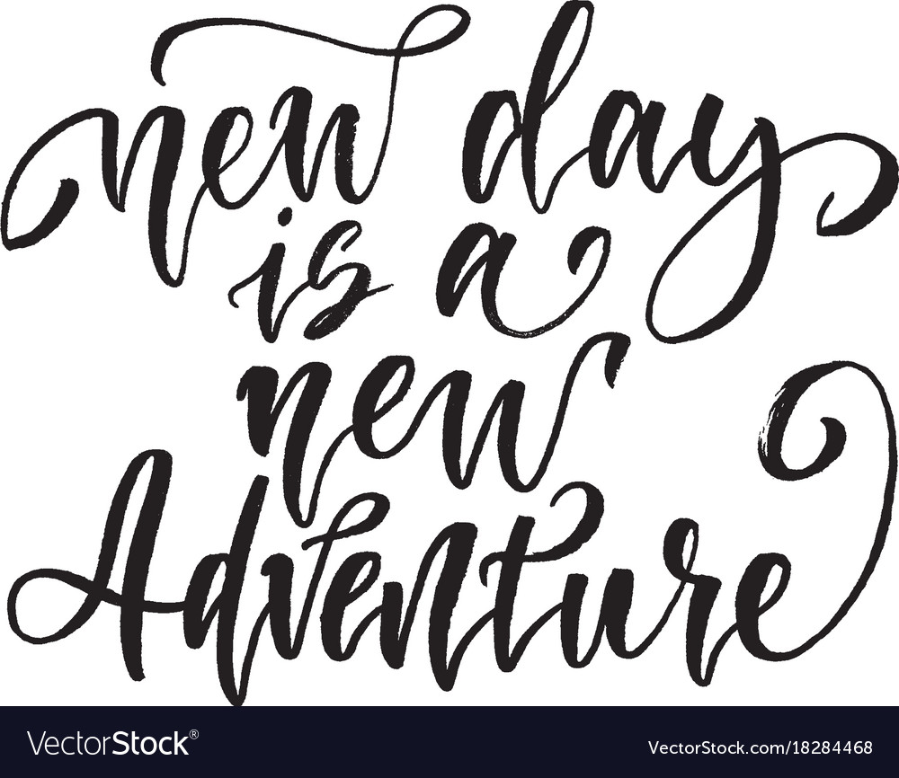 Quote Of The Day New Day Is A New Adventure Inspirational Quote Vector Image