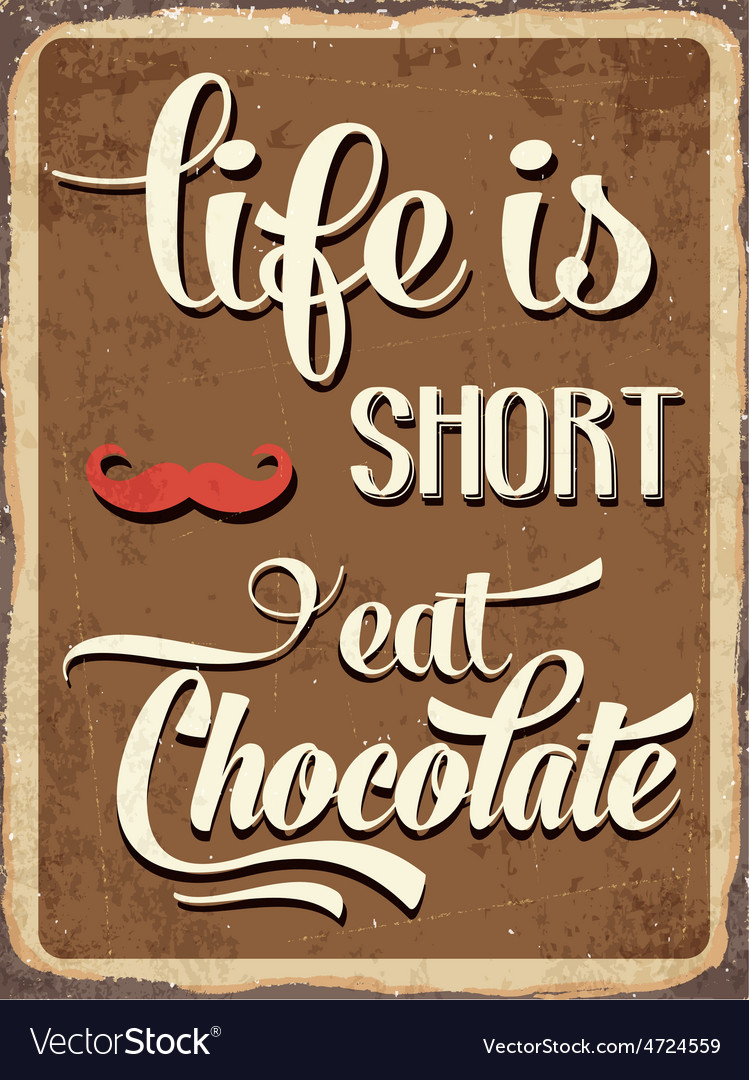 Retro metal sign Life is short eat chocolate vector image