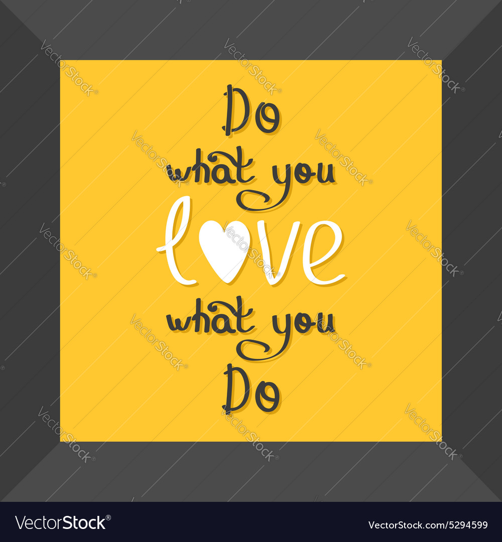 Do What You Love Love What You Do Quote Do What You Love Love What You Do Quote In Frame Vector Image