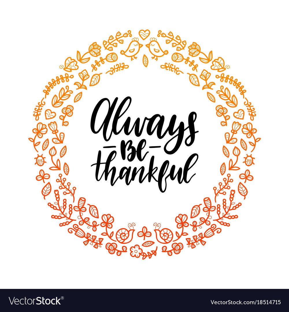 Always be thankful lettering in round floral frame vector image