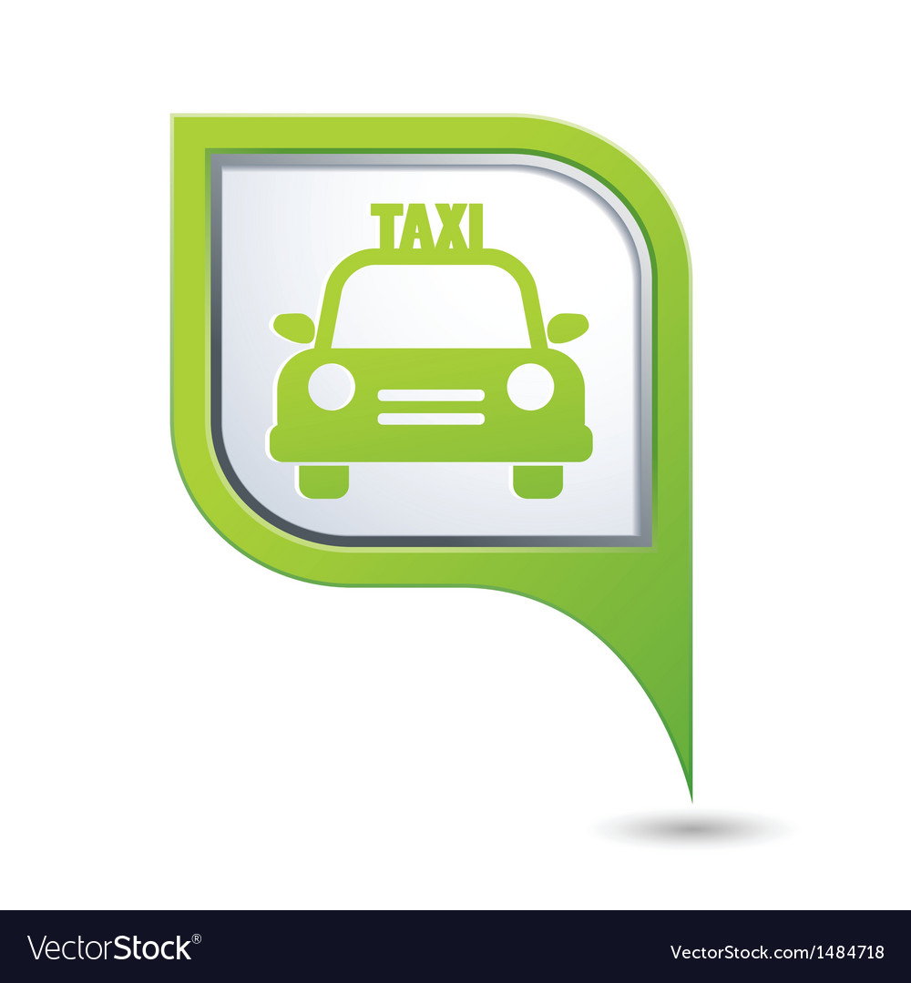 Taxi sign with car icon on green pointer vector image