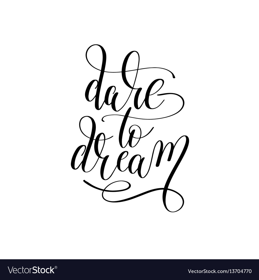Dare to dream hand lettering positive vector image