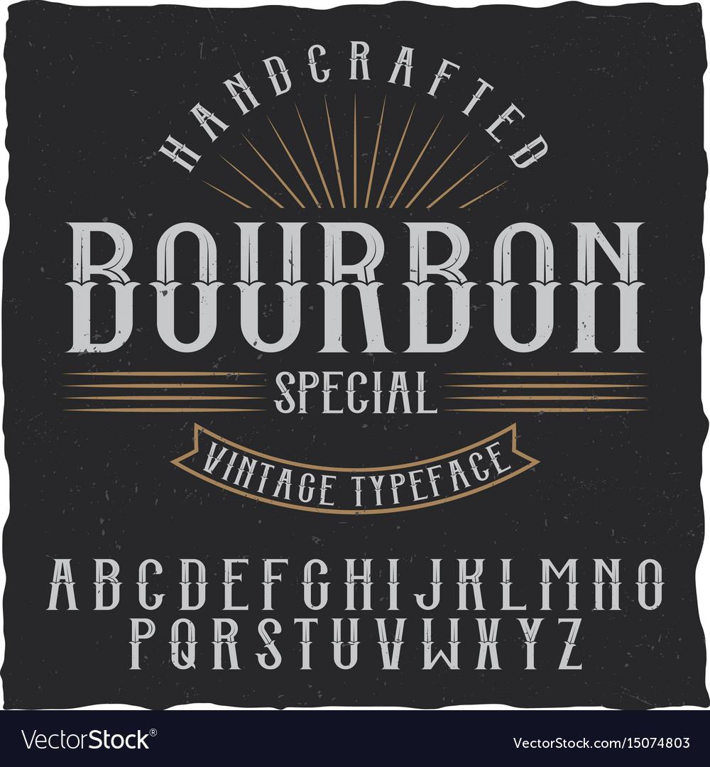 Bourbon label font and sample label design vector image