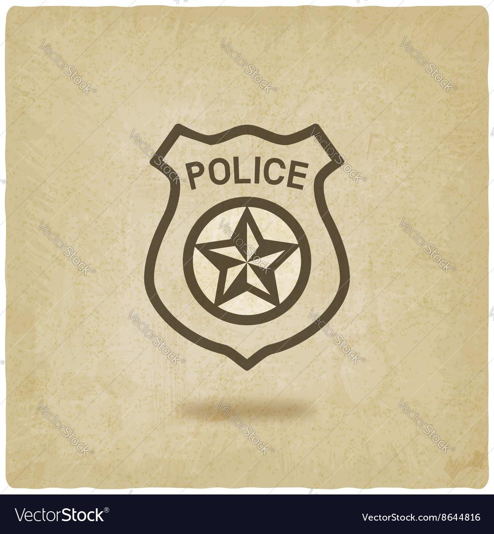 Police badge symbol old background vector image