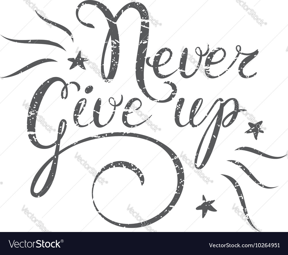 Motivation quote Never Give up Hand drawn design vector image