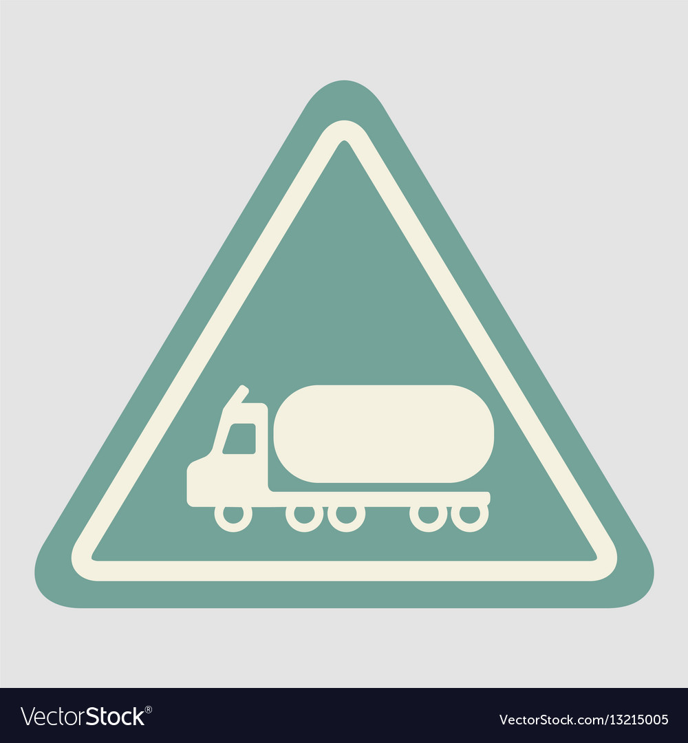 Warning road sign gasoline tank truck